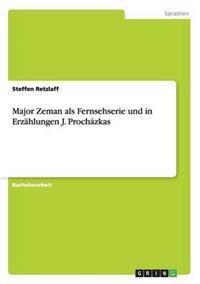 Major Zeman ALS Fernsehserie Und in Erzahlungen J. Prochazkas
