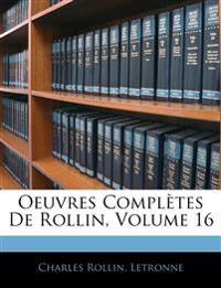 Oeuvres Completes de Rollin, Volume 16