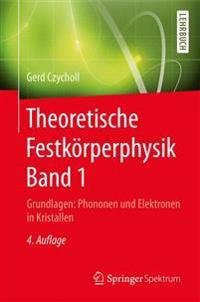 Theoretische Festkorperphysik Band 1