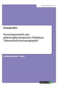 Versuchsprotokoll Zum Pflanzenphysiologischen Praktikum Dunnschichtchromatographie