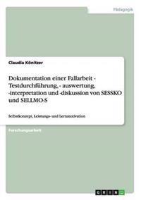 Dokumentation Einer Fallarbeit - Testdurchfuhrung, - Auswertung, -Interpretation Und -Diskussion Von Sessko Und Sellmo-S