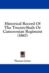 Historical Record Of The Twenty-Sixth Or Cameronian Regiment (1867)