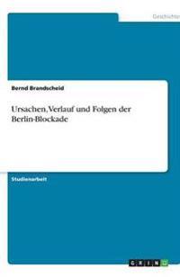 Ursachen, Verlauf Und Folgen Der Berlin-Blockade