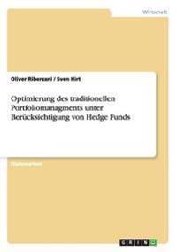 Optimierung Des Traditionellen Portfoliomanagments Unter Berucksichtigung Von Hedge Funds