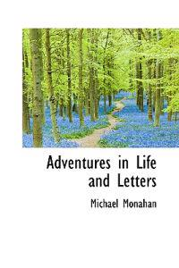 Adventures in Life and Letters
