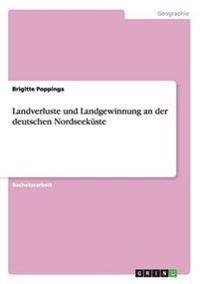 Landverluste Und Landgewinnung an Der Deutschen Nordseekuste