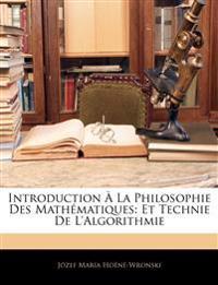 Introduction À La Philosophie Des Mathématiques: Et Technie De L'Algorithmie