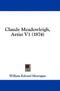 Claude Meadowleigh, Artist V1 (1874)