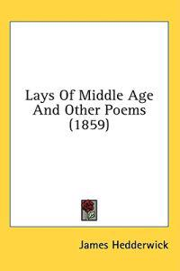 Lays Of Middle Age And Other Poems (1859)