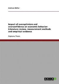 Impact of Overoptimism and Overconfidence on Economic Behavior