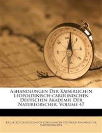 Verhandlungen der Kaiserlichen Leopoldinisch-Carolinischen Deutschen Akademie der Naturforscher.