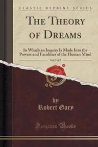 The Theory of Dreams, Vol. 1 of 2
