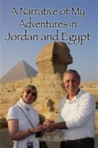 Narrative of My Adventures in Jordan and Egypt