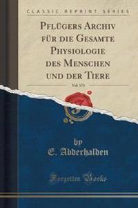 Pfl�gers Archiv F�r Die Gesamte Physiologie Des Menschen Und Der Tiere, Vol. 173 (Classic Reprint)
