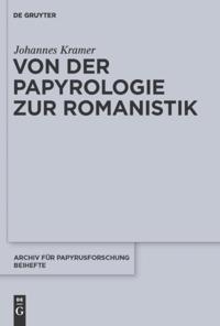 Von der Papyrologie zur Romanistik