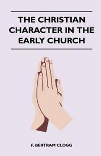 The Christian Character In The Early Church