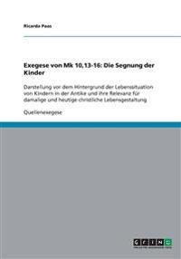 Exegese Von Mk 10,13-16: Die Segnung Der Kinder
