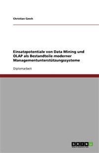 Einsatzpotentiale Von Data Mining Und OLAP ALS Bestandteile Moderner Managementunterstutzungssysteme