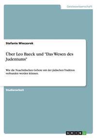 """Uber Leo Baeck Und """"Das Wesen Des Judentums"""""""