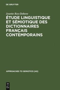 Etude linguistique et semiotique des dictionnaires francais contemporains