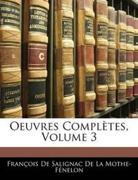 Oeuvres Complètes, Volume 3