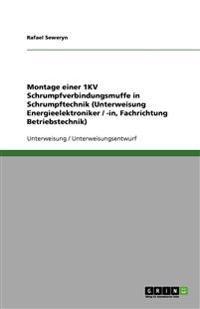 Montage einer 1KV Schrumpfverbindungsmuffe in Schrumpftechnik (Unterweisung Energieelektroniker / -in, Fachrichtung Betriebstechnik)