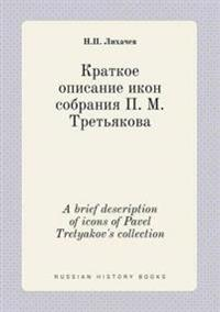 A Brief Description of Icons of Pavel Tretyakov's Collection