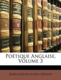 Poétique Anglaise, Volume 3