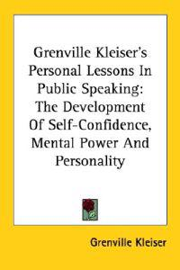 Grenville Kleiser's Personal Lessons in Public Speaking