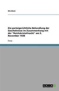 Die Parteigerichtliche Behandlung Der Geschehnisse Im Zusammenhang Mit Der Reichskristallnacht Am 9. November 1938