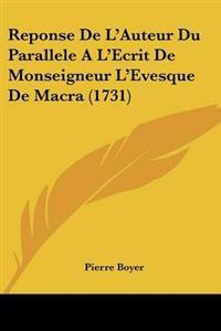 Reponse De L'auteur Du Parallele a L'ecrit De Monseigneur L'evesque De Macra