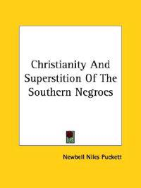 Christianity and Superstition of the Southern Negroes