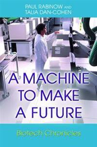 Machine to Make a Future