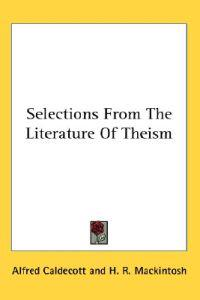 Selections from the Literature of Theism