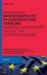 Bankenaufsicht im Europaischen Verbund