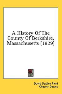 A History Of The County Of Berkshire, Massachusetts (1829)