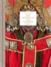 Frå Versailles til Valdres; ei drakthistorisk reise