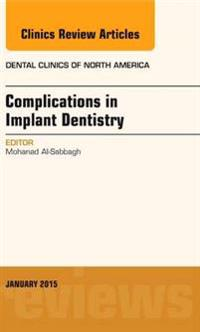 Complications in Implant Dentistry, An Issue of Dental Clinics of North America, E-Book