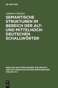 Semantische Strukturen im Bereich der alt- und mittelhochdeutschen Schallworter