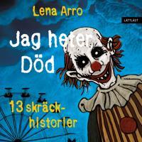 Jag heter Död 13 skräckhistorier