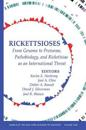 Rickettsioses: From Genome to Proteome, Pathobiology, and Rickettsiae as an International Threat, Volume 1063