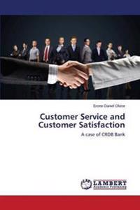 Customer Service and Customer Satisfaction