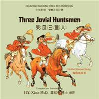 Three Jovial Huntsmen (Traditional Chinese): 02 Zhuyin Fuhao (Bopomofo) Paperback Color