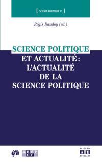 Science politique et actualite: l'actualite de la science p