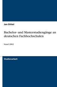 Bachelor- Und Masterstudiengange an Deutschen Fachhochschulen