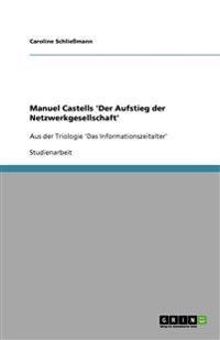 Manuel Castells 'Der Aufstieg Der Netzwerkgesellschaft'