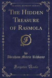 The Hidden Treasure of Rasmola (Classic Reprint)