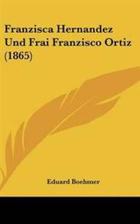 Franzisca Hernandez Und Frai Franzisco Ortiz (1865)