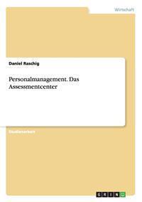 Personalmanagement. Das Assessmentcenter