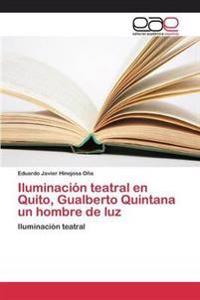 Iluminacion Teatral En Quito, Gualberto Quintana Un Hombre de Luz